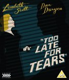 Too Late for Tears - British Blu-Ray cover (xs thumbnail)