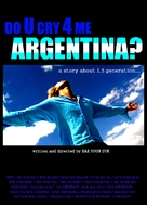 Do U Cry 4 Me Argentina? - Movie Poster (xs thumbnail)