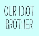 Our Idiot Brother - Logo (xs thumbnail)