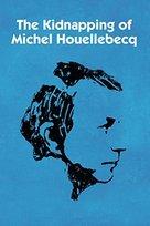 L'enlèvement de Michel Houellebecq - British Movie Cover (xs thumbnail)