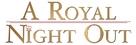 A Royal Night Out - Logo (xs thumbnail)