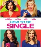 How to Be Single - Movie Cover (xs thumbnail)