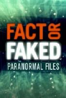 """Fact or Faked: Paranormal Files"" - Movie Poster (xs thumbnail)"