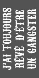 J'ai toujours rêvè d'être un gangster - French Logo (xs thumbnail)