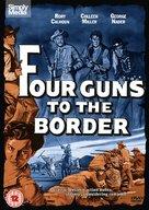 Four Guns to the Border - British DVD movie cover (xs thumbnail)
