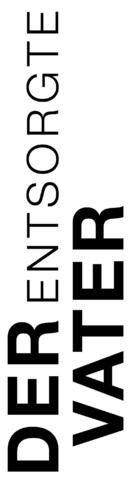 Der entsorgte Vater - German Logo (xs thumbnail)