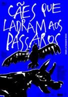Cães que Ladram aos Pássaros - Portuguese Movie Poster (xs thumbnail)