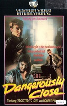 Dangerously Close - Dutch VHS cover (xs thumbnail)