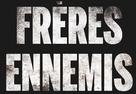 Frères ennemis - French Logo (xs thumbnail)