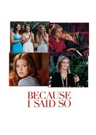 Because I Said So - DVD cover (xs thumbnail)