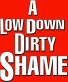 A Low Down Dirty Shame - Logo (xs thumbnail)