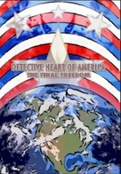 Detective Heart of America: The Final Freedom - Movie Cover (xs thumbnail)