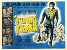 The Big Caper - British Movie Poster (xs thumbnail)