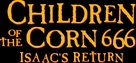 Children of the Corn 666: Isaac's Return - Logo (xs thumbnail)