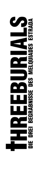 The Three Burials of Melquiades Estrada - German Logo (xs thumbnail)