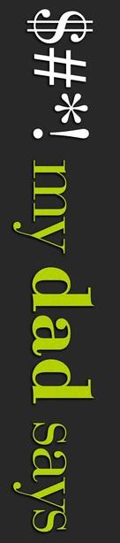 """$#*! My Dad Says"" - Logo (xs thumbnail)"