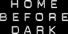 """Home Before Dark"" - Logo (xs thumbnail)"