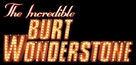 The Incredible Burt Wonderstone - Logo (xs thumbnail)