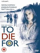 To Die For - British DVD movie cover (xs thumbnail)