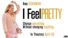I Feel Pretty - Canadian Movie Poster (xs thumbnail)