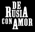 From Russia with Love - Argentinian Logo (xs thumbnail)