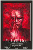 Future-Kill - Movie Poster (xs thumbnail)