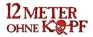 Zwölf Meter ohne Kopf - German Logo (xs thumbnail)