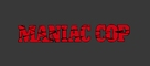 Maniac Cop - Logo (xs thumbnail)
