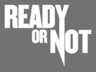 Ready or Not - Logo (xs thumbnail)