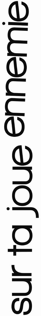 Sur ta joue ennemie - French Logo (xs thumbnail)