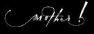 mother! - Logo (xs thumbnail)