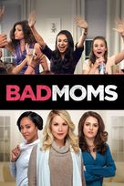 Bad Moms - Movie Cover (xs thumbnail)