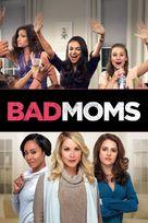 Bad Moms - Movie Cover (xs thumbnail)