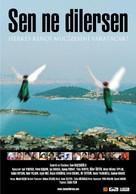 Sen ne dilersen - Turkish poster (xs thumbnail)