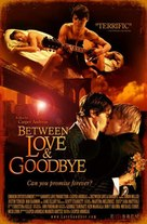 Between Love & Goodbye - Movie Poster (xs thumbnail)