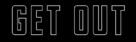 Get Out - Logo (xs thumbnail)