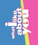 """What I Like About You"" - Logo (xs thumbnail)"