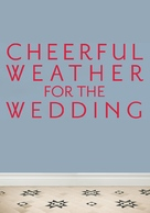 Cheerful Weather for the Wedding - Movie Poster (xs thumbnail)