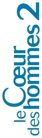 Coeur des hommes 2, Le - French Logo (xs thumbnail)