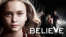 """Believe"" - Movie Poster (xs thumbnail)"