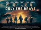 Only the Brave - British Movie Poster (xs thumbnail)