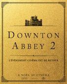 Downton Abbey 2 - French Movie Poster (xs thumbnail)