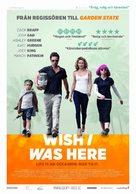 Wish I Was Here - Swedish Movie Poster (xs thumbnail)