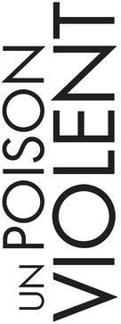 Un poison violent - French Logo (xs thumbnail)