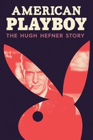 """American Playboy: The Hugh Hefner Story"" - Movie Poster (xs thumbnail)"