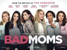 Bad Moms - British Movie Poster (xs thumbnail)