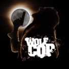 WolfCop - Canadian Blu-Ray cover (xs thumbnail)