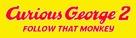 Curious George 2: Follow That Monkey - Logo (xs thumbnail)