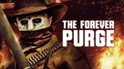 The Forever Purge - Movie Cover (xs thumbnail)