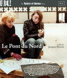 Le pont du Nord - British Blu-Ray movie cover (xs thumbnail)